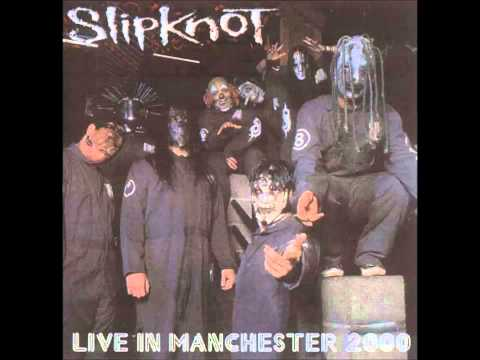 Slipknot - Live In Manchester (2000) [Full FM Soundboard Recording]