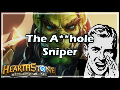 [Hearthstone] The A**hole Sniper