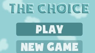 The Choice Level 1-17 Walkthrough
