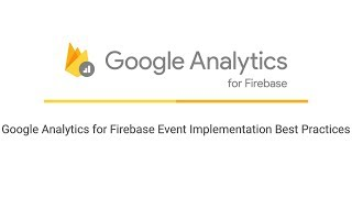 Google Analytics for Firebase Event Implementation Best Practices