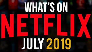 What's Coming To Netflix July 2019 (New Netflix Shows & Movies & Stranger things)