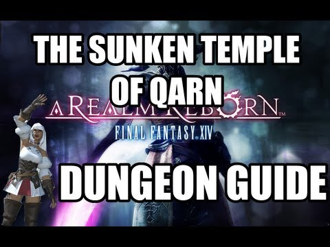Final Fantasy XIV: A Realm Reborn - The Sunken Temple of Qarn Dungeon Guide