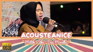 Miliki Aku - Dea Mirella   COVER BY ACOUSTEANICE   LIVE PERFORM #19