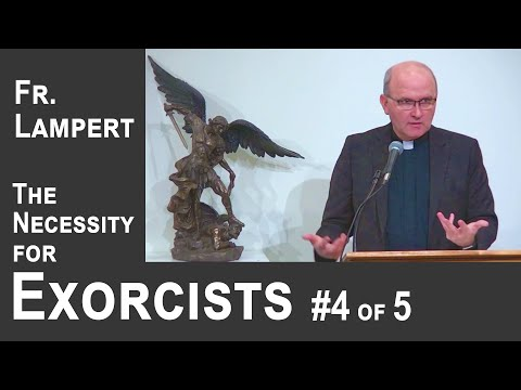 Fr. Vincent Lampert - Mary vs. Attacks of the Devil - Necessity of Exorcists #4 of 5