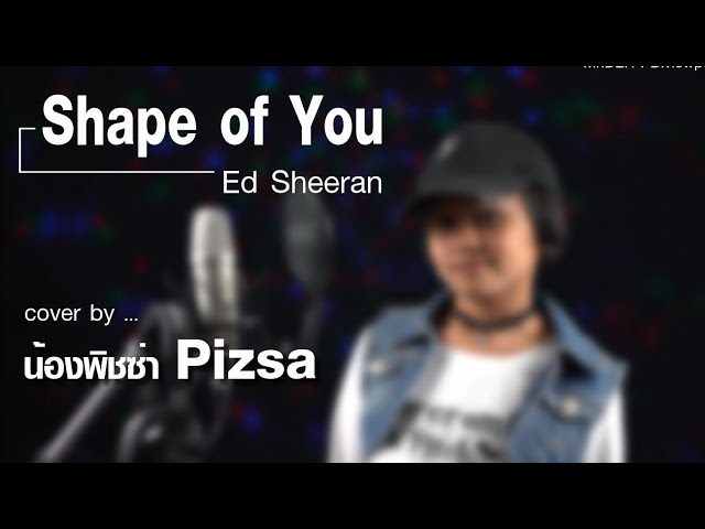 Shape of You - Ed Sheeran  | cover by : ???? Pizsa