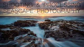 How to Shoot and Process Seascape Photography