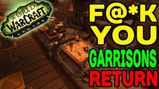 World of Warcraft LEGION:  F@*K You, Garrisons Return !!