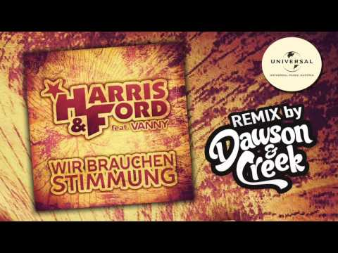 HARRIS & FORD  - Wir brauchen Stimmung (ft. Vanny) (Dawson & Creek Remix Preview)