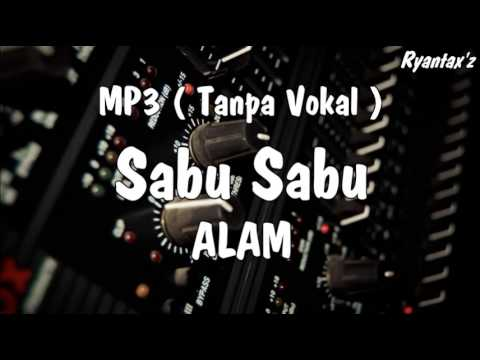 Alam - Sabu Sabu (tanpa vokal)