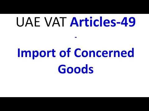UAE   VAT Articles 49 Import of Concerned Goods