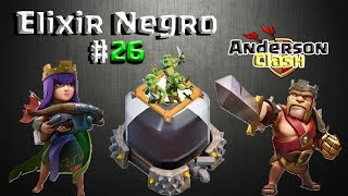 CLASH OF CLANS - EM BUSCA DO ELIXIR NEGRO #26 UPANDO O REI PARA O LEVEL 24