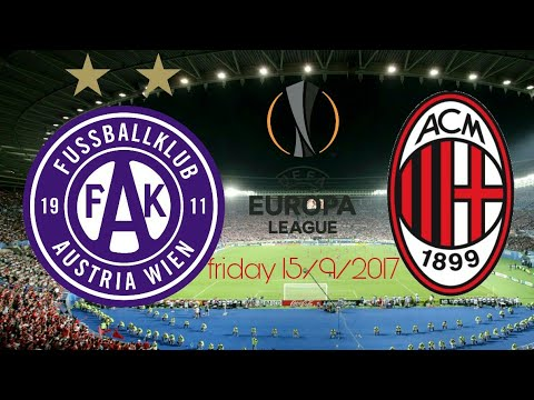 PREVIEW  AUSTRIA WIEN VS AC MILAN EUROPE LEAGUE 2017