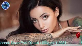 ❤️★Mix Piosenek Disco Polo Dj Luki Lipiec vol 1 2021★💙