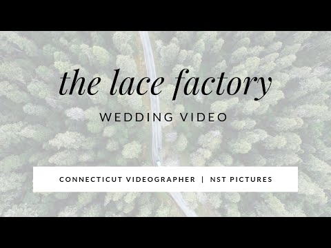 The Lace Factory Wedding Video - Peggy & Blake - CT wedding videographer