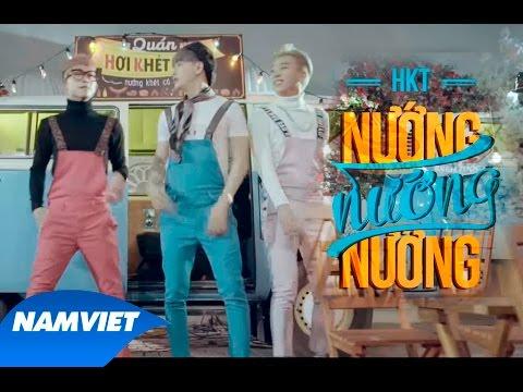 Nướng Nướng Nướng – HKT [MV HD OFFICIAL] (OST Phim Tình Xuyên Biên Giới)