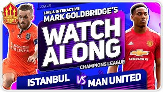 ISTANBUL BASAKSEHIR vs MANCHESTER UNITED with Mark Goldbridge LIVE