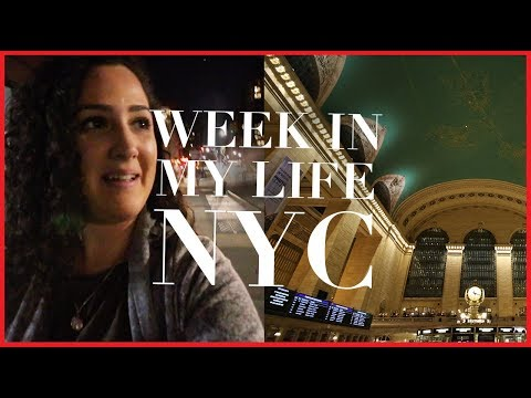 WEEK IN MY LIFE NYC