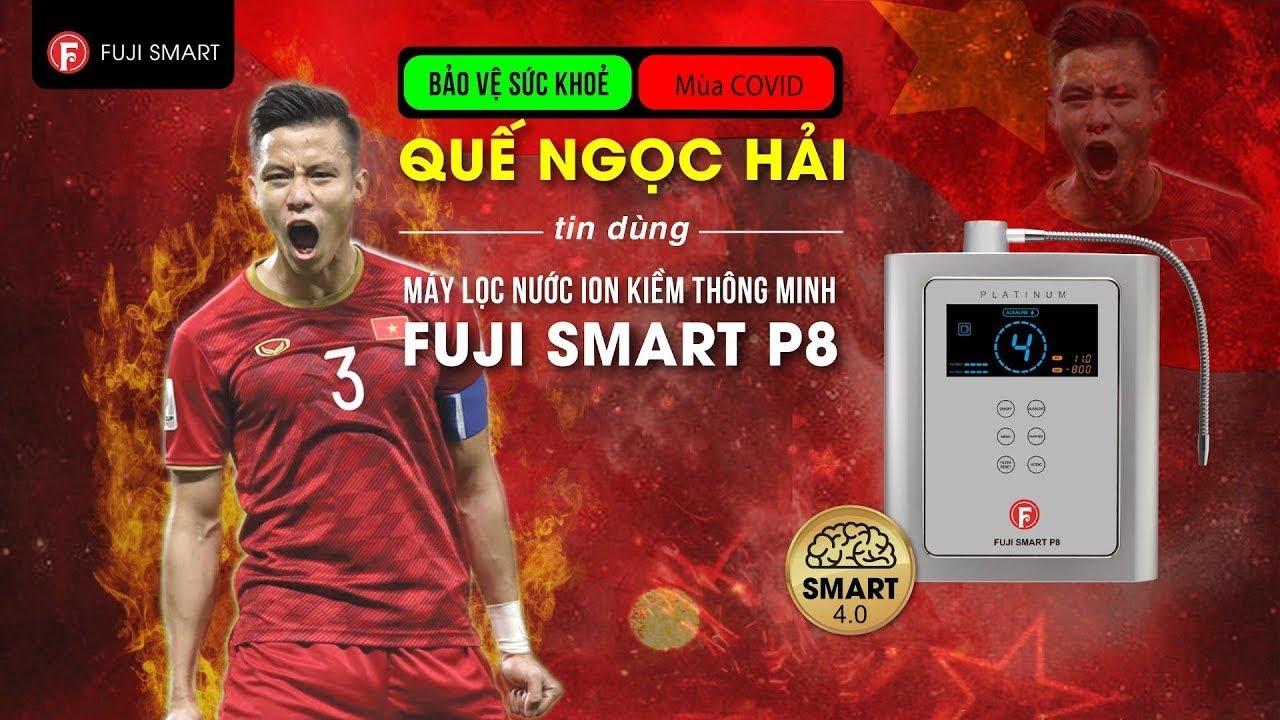 Vì sao Quế Ngọc Hải chọn máy lọc nước ion kiềm đầu bảng Fuji Smart P8? -  YouTube
