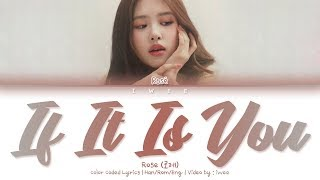 Rosé (로제) - If It Is You (너였다면) (Cover) (Han|Rom|Eng) Color Coded Lyrics/한국어 가사