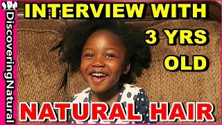 Interview with 3 Years Old about NATURAL HAIR