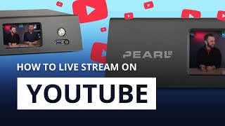 How to live stream on YouTube with an Epiphan Pearl-2