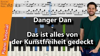 Danger Dan - Das ist alles von der Kunstfreiheit gedeckt | Piano Tutorial | German