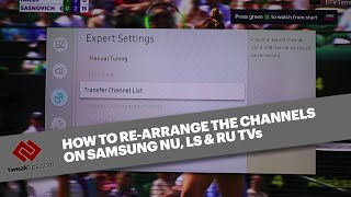HOW TO CHANGE SAMSUNG TV CHANNEL LIST IF 'EDIT CHANNEL' OR 'RENAME CHANNEL' OPTION IS DISABLED