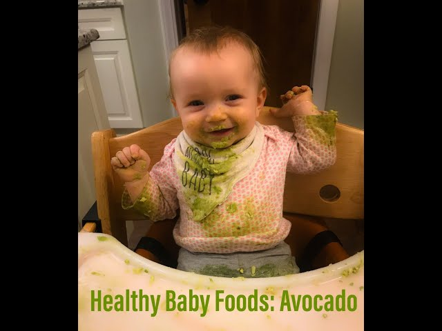 Part 3 Feeding Baby Healthy First Foods, Avocado