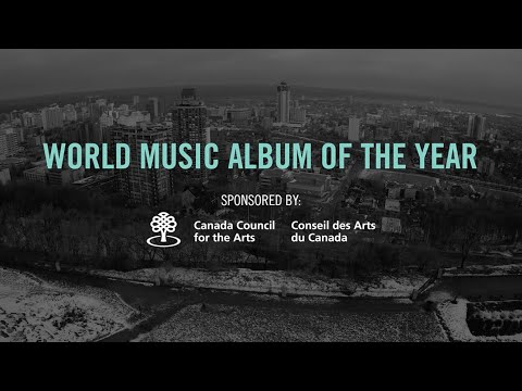 World Music Album of the Year (sponsored by Canada Council for the Arts) | 2015 JUNO Award Nominees