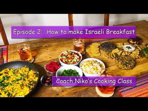Episode #2:  How To Make Israeli Breakfast With Coach Niko