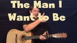 The Man I Want to Be (Chris Young) Easy Guitar Lesson How to Play Tutorial