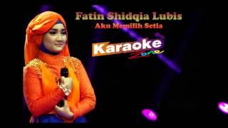 Fatin Shidqia Lubis - Aku Memilih Setia (Karaoke Tanpa Vokal)