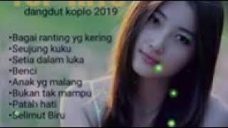 Top Hits -  Top Hits Lagu Dangdut Koplo Sedih 2019