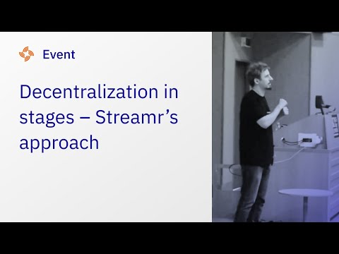 """""""Decentralisation in stages""""  - Streamr's approach"""