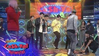 It's Showtime Cash-Ya Rewind - Kawayan