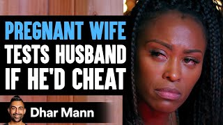 Pregnant Wife Tests Husband If He'd Cheat, Ending Is So Shocking | Dhar Mann