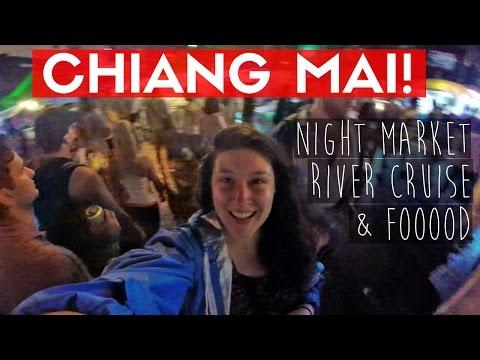 CHIANG MAI, THAILAND | Night Market, River Cruise & Food!!