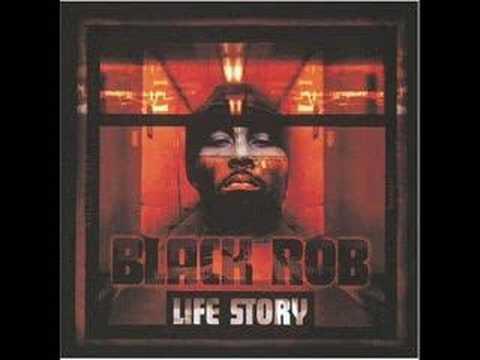 Black Rob - Life Story