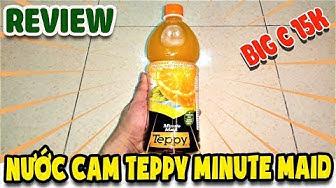Review Nước Cam Teppy Minute Maid BigC 15k | Văn Hóng