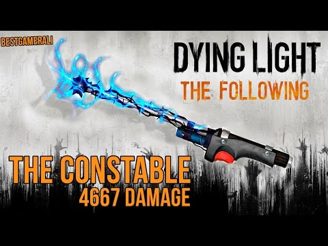 Dying Light The Following - The Constable Gold Tier Weapon 4667 Damage