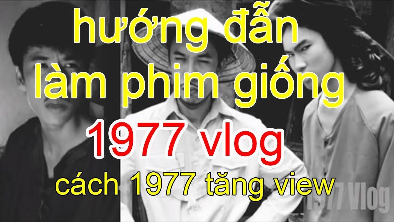 1977 vlog - hướng dẫn làm phim cũ trắng đen giống 1977 vlog, tăng lượt view
