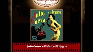 Julio Cueva -- El Golpe Bibijagua (Perlas Cubanas)