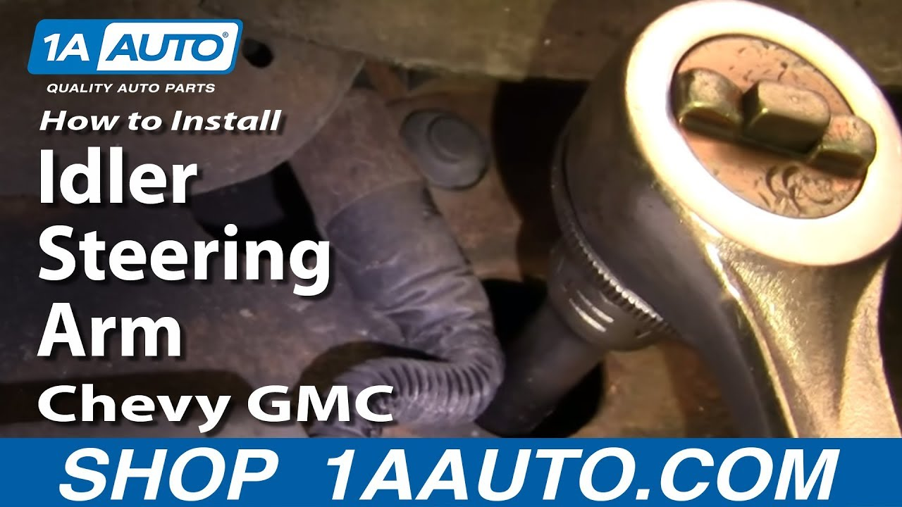 hight resolution of how to install replace idler steering arm chevy gmc truck tahoe yukon suburban 88 00 1aauto com