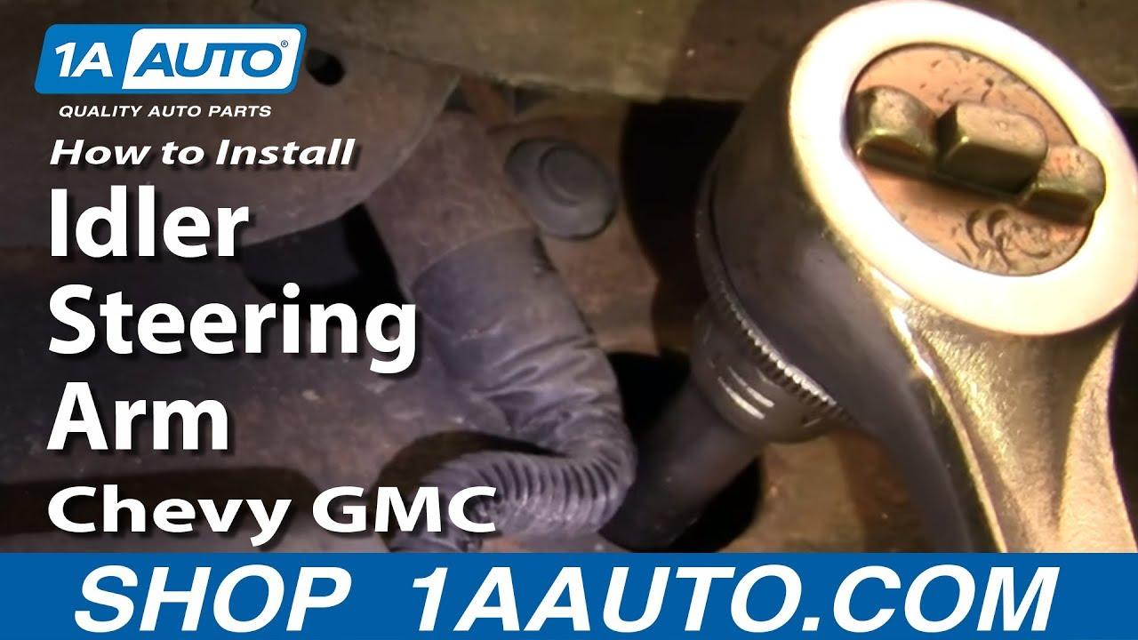 medium resolution of how to install replace idler steering arm chevy gmc truck tahoe yukon suburban 88 00 1aauto com
