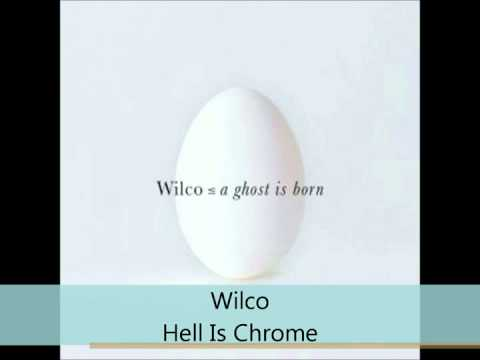 Wilco - A Ghost is born - Hell Is Chrome