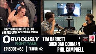 OFT #68   Rory MacDonald Breakdown w/ Brendan Dorman, BAMMA Champ Tim Barnett Interview