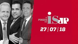 Os Pingos Nos Is - 27/07/18