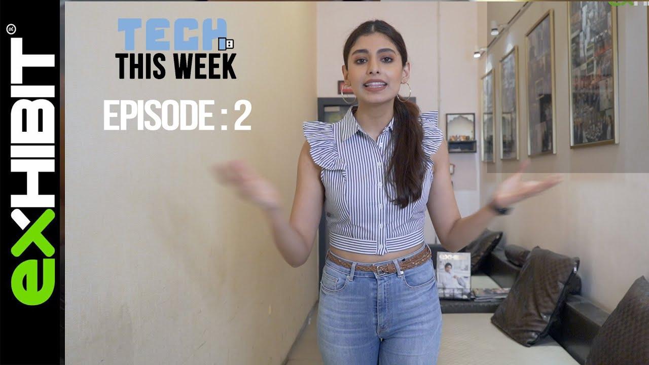 Exhibit I Tech This Week I Episode 2