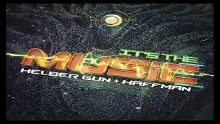 HELBER GUN & HAFFMAN - It's The Music (Original Mix)
