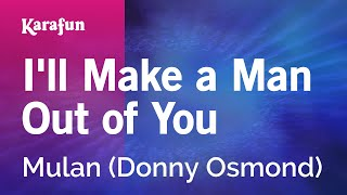 I'll Make a Man Out of You - Mulan (Donny Osmond) | Karaoke Version | KaraFun